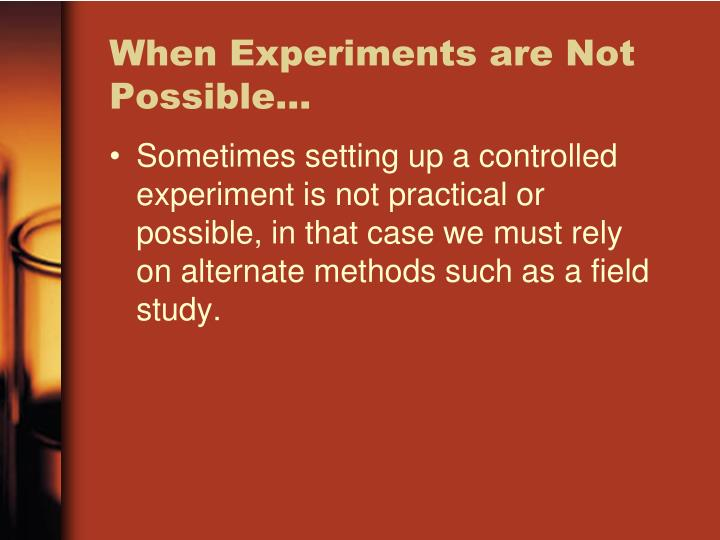 When Experiments are Not Possible…