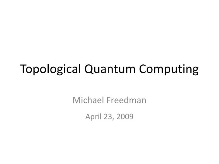 topological quantum computing