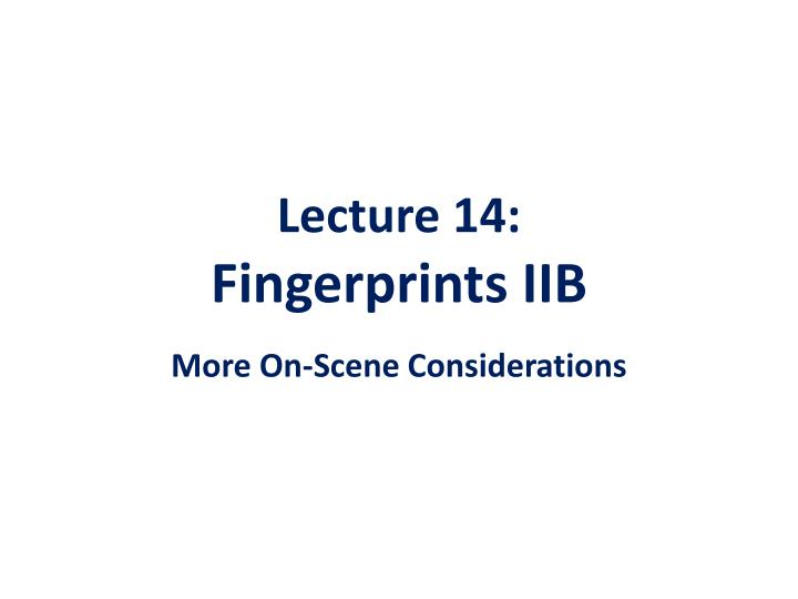Lecture 14 fingerprints iib