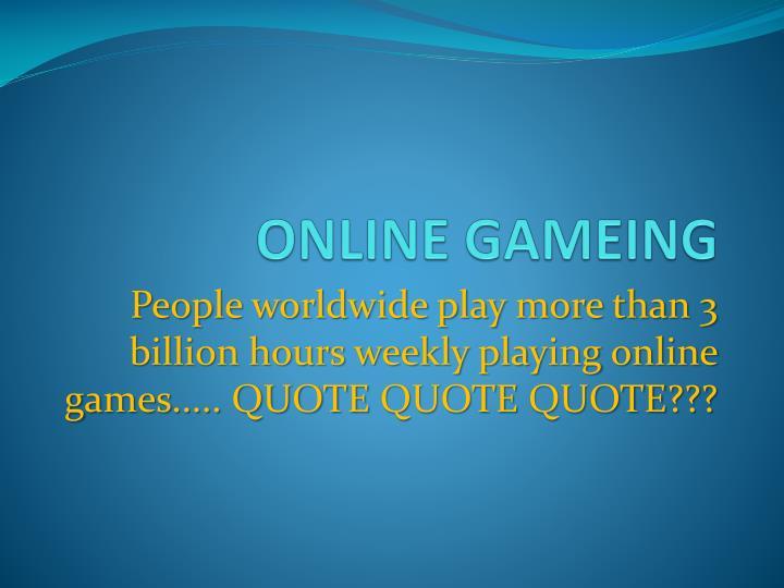 ONLINE GAMEING