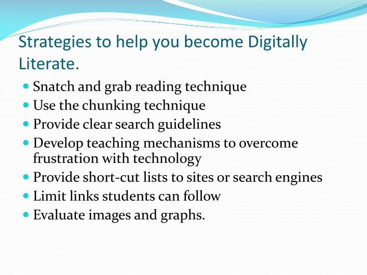 Strategies to help you become Digitally Literate.