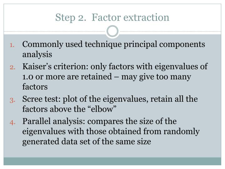 Step 2.  Factor extraction