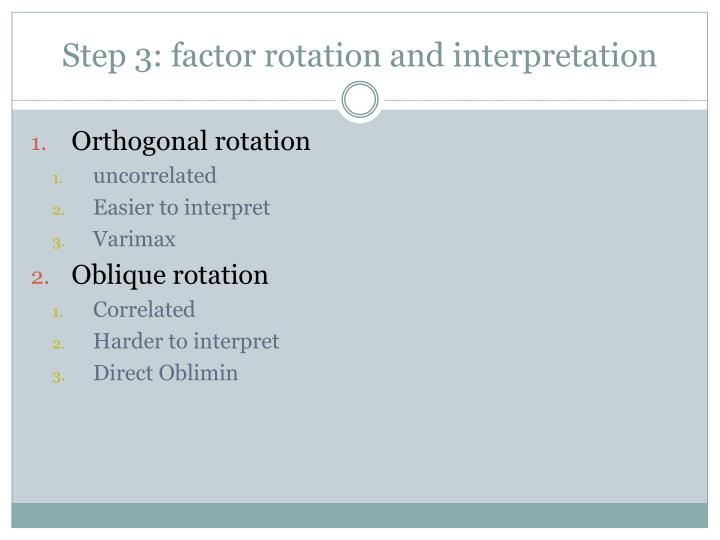 Step 3: factor rotation and interpretation