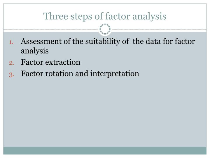 Three steps of factor analysis