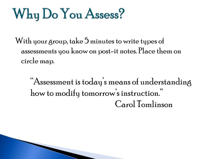 Why Do You Assess?