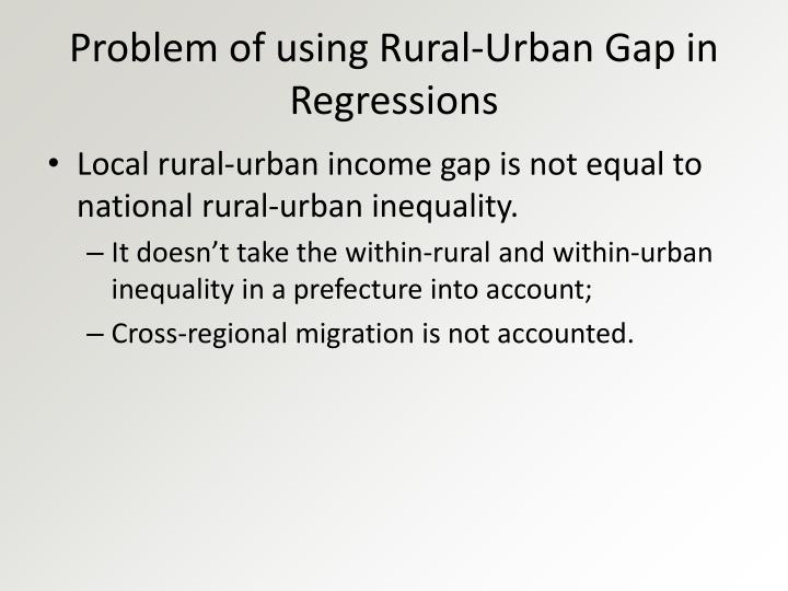 Problem of using Rural-Urban Gap in Regressions