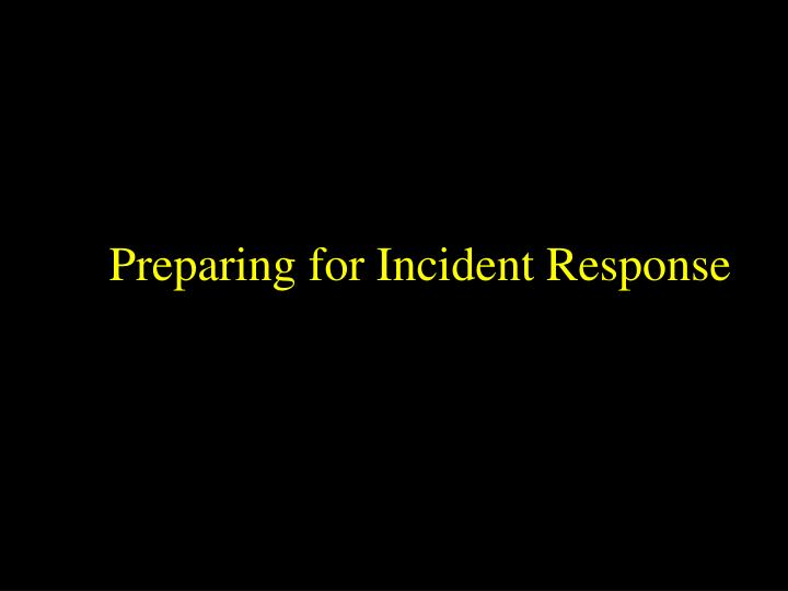 Preparing for Incident Response