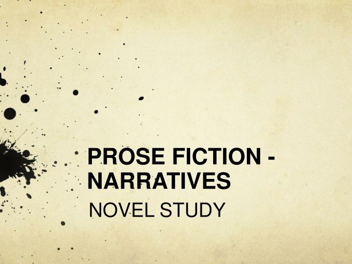 Prose fiction narratives