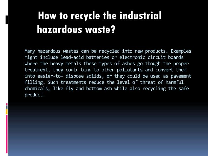 How to recycle the industrial hazardous waste?