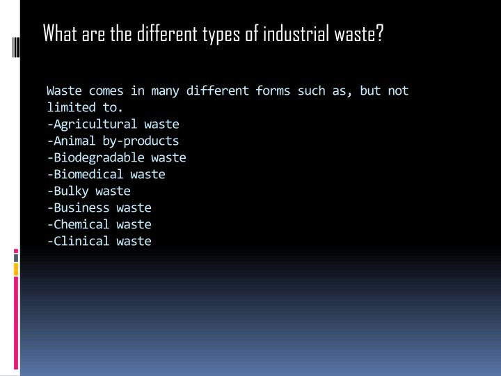 What are the different types of industrial waste?