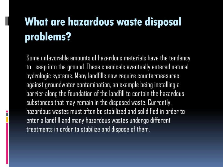 What are hazardous waste disposal problems?