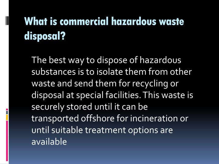 What is commercial hazardous waste disposal?