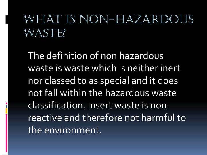 What is non-hazardous waste?