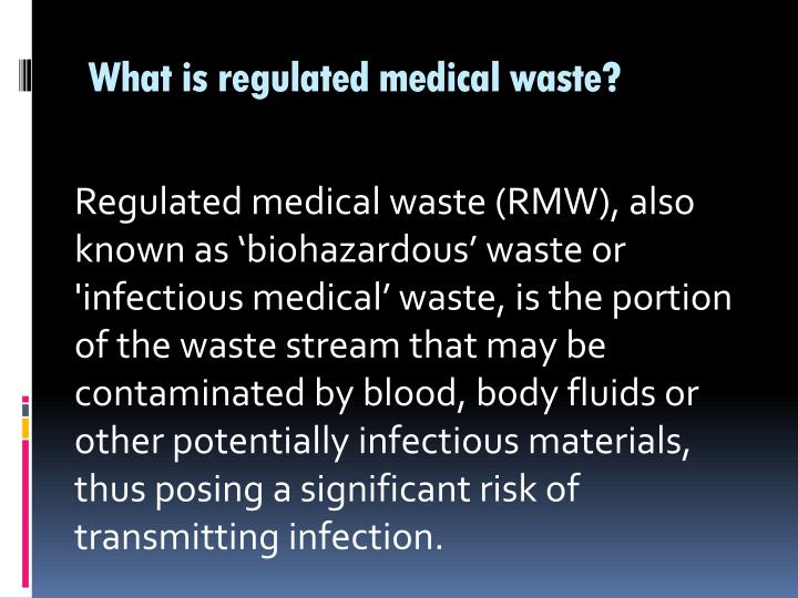 What is regulated medical waste?