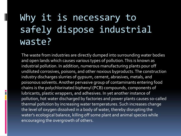 Why it is necessary to safely dispose industrial waste?