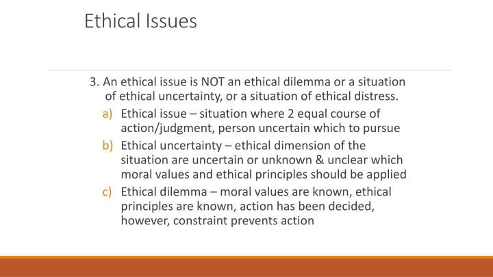 ethical issue or an ethical dilemma At a session at apa's 2004 annual convention, members of apa's ethics  committee discussed these questions and other common ethical dilemmas of.