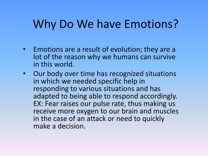 Why do we have emotions