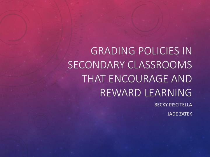 Grading policies in secondary classrooms that encourage and reward learning