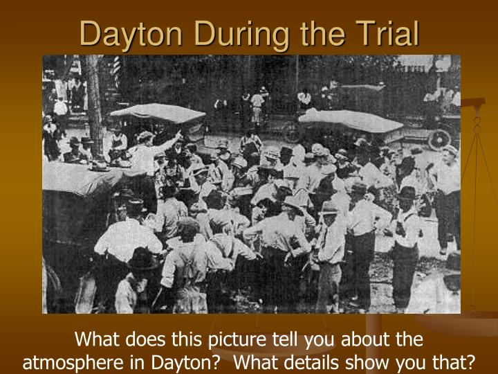 Dayton During the Trial
