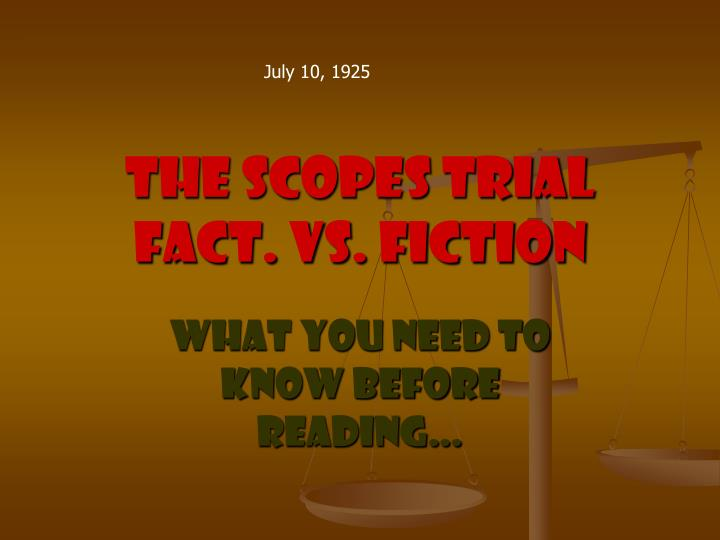 The scopes trial fact vs fiction