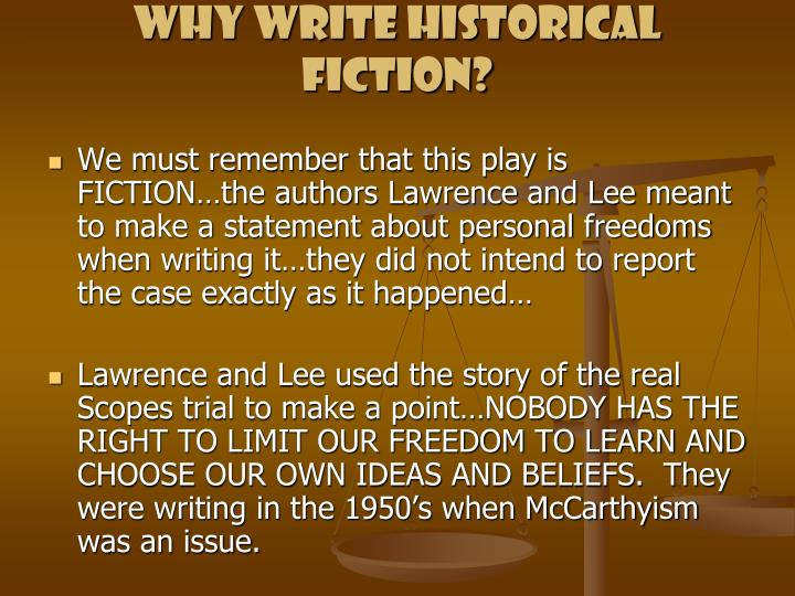 Why write HISTORICAL FICTION?