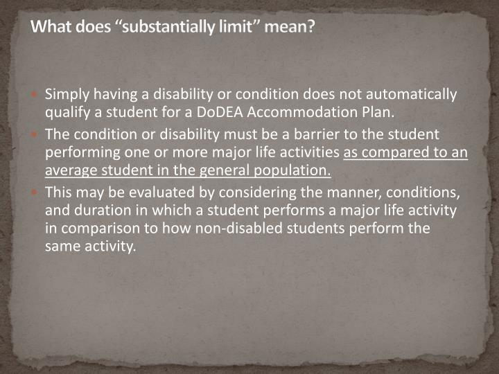 "What does ""substantially limit"" mean?"