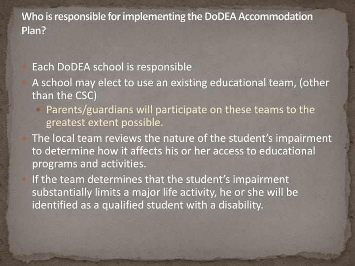Who is responsible for implementing the DoDEA Accommodation Plan?