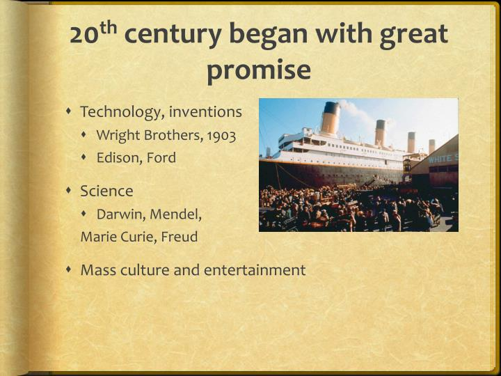 20 th century began with great promise