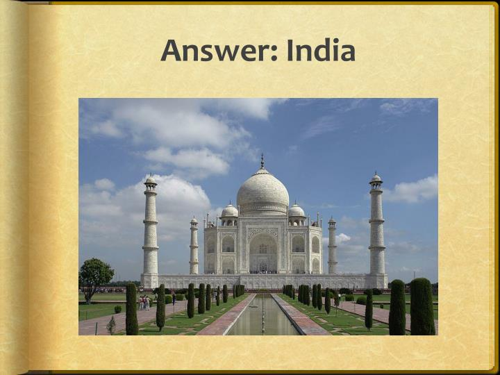 Answer: India