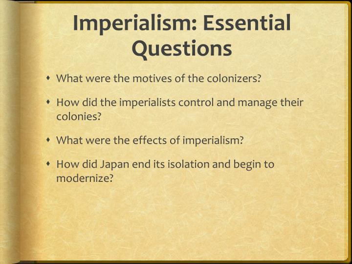 Imperialism: Essential Questions