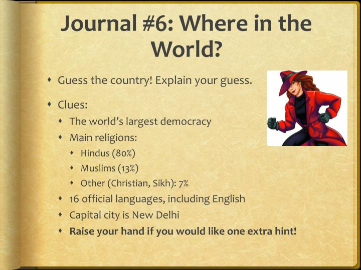 Journal #6: Where in the World?