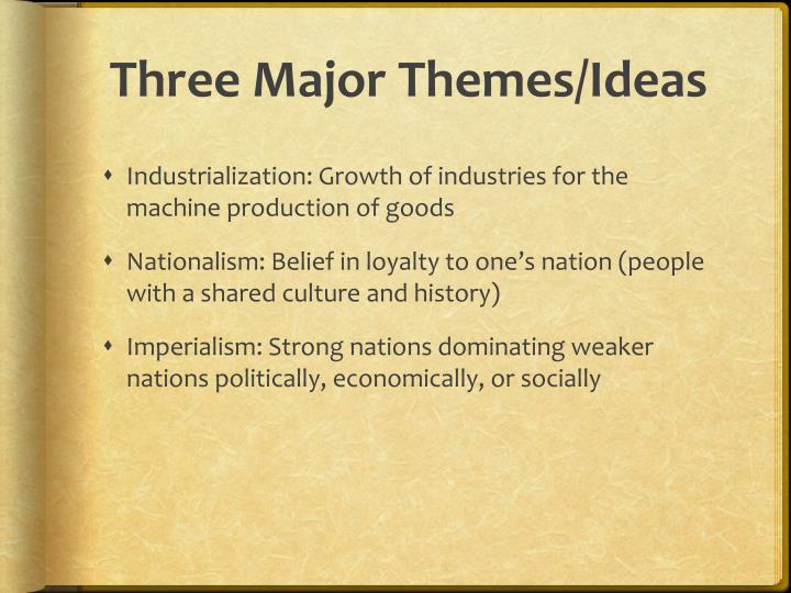 Three Major Themes/Ideas