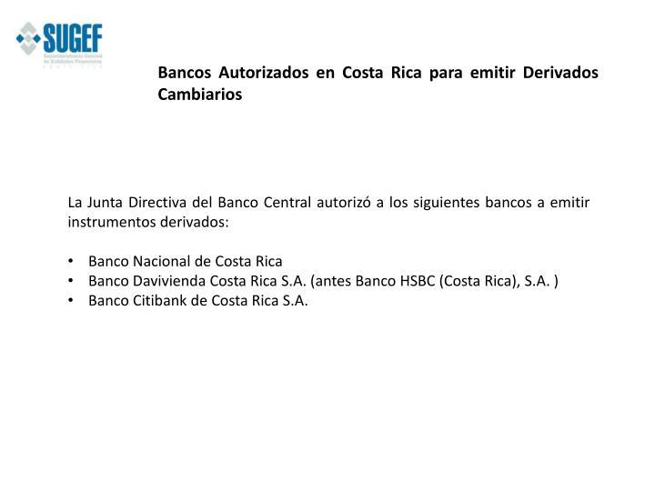 Bancos Autorizados en Costa Rica para emitir Derivados Cambiarios