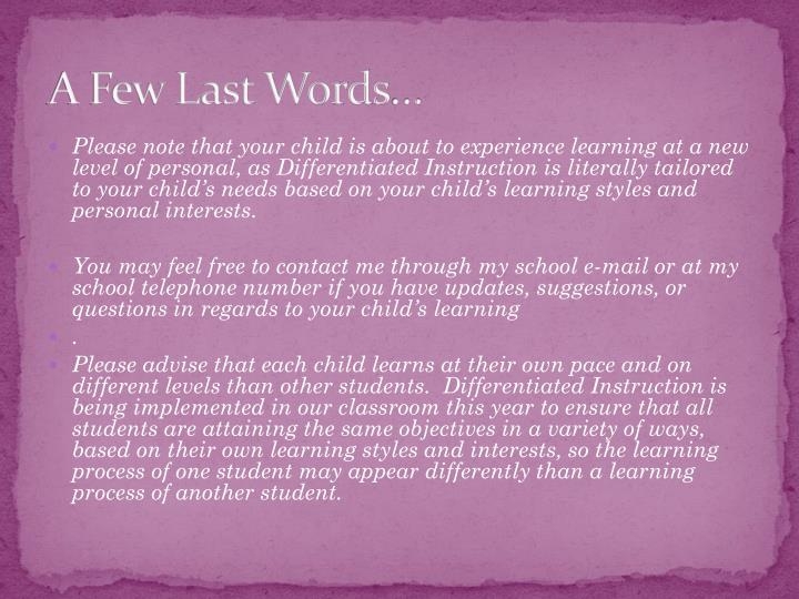 A Few Last Words…