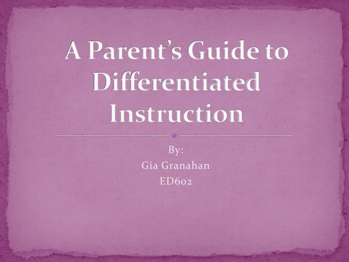 A parent s guide to differentiated instruction
