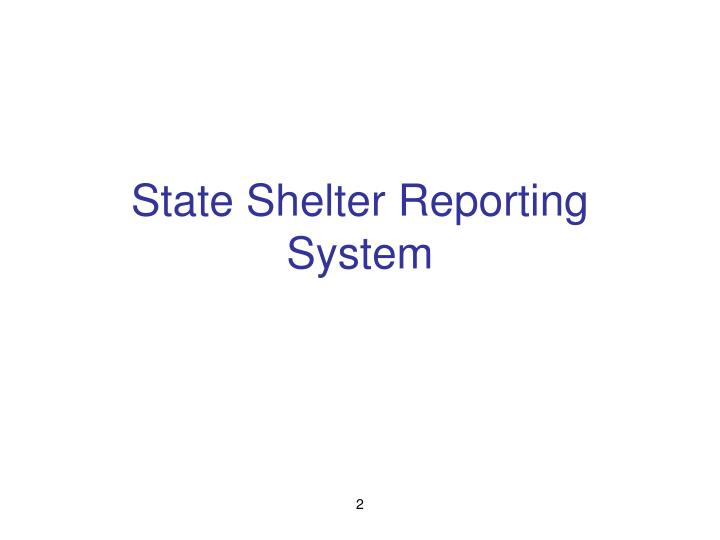 State shelter reporting system