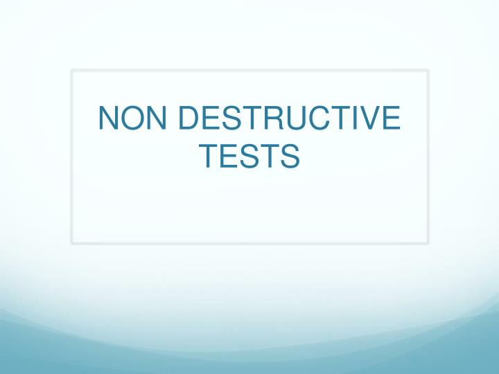 Non destructive tests