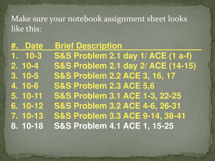 Make sure your notebook assignment sheet looks like this: