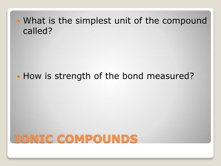 What is the simplest unit of the compound called?