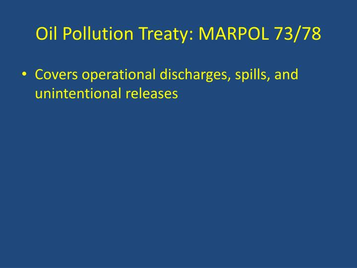 Oil Pollution Treaty: MARPOL 73/78