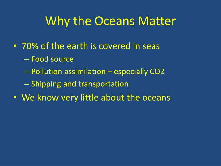Why the oceans matter