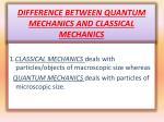 difference between quantum mechanics and classical mechanics