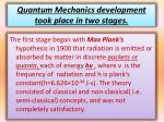 quantum mechanics development took place in two stages