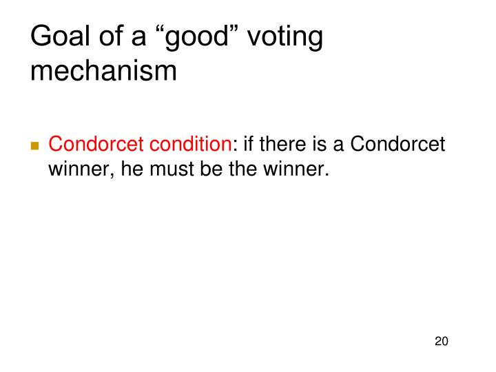 "Goal of a ""good"" voting mechanism"