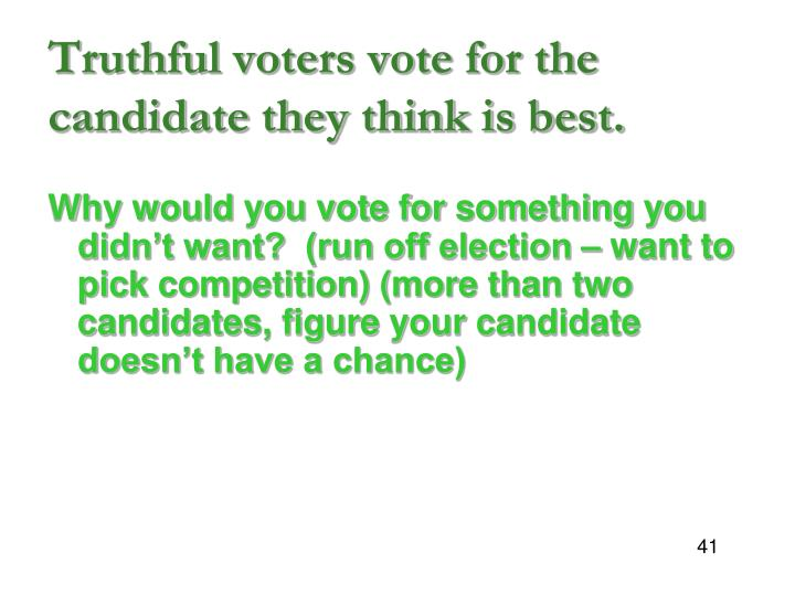 Truthful voters vote for the candidate they think is best.
