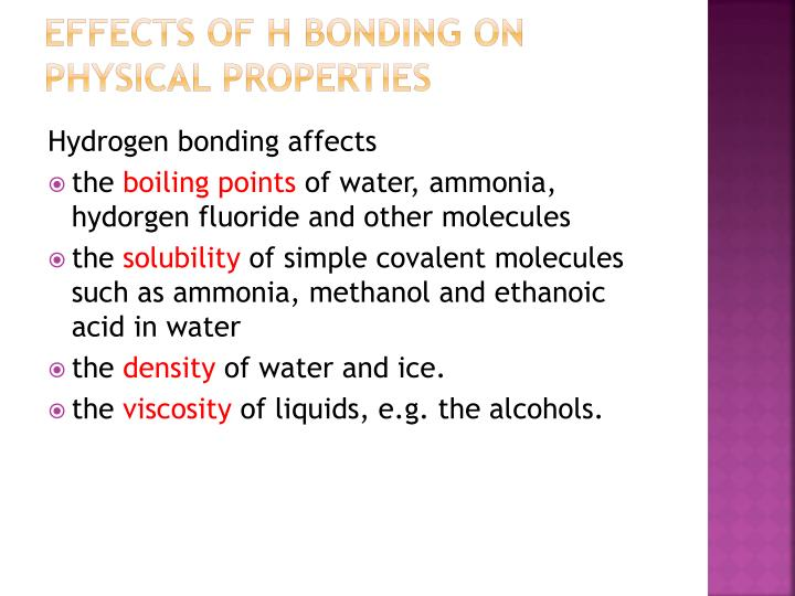 Effects of H bonding on physical properties