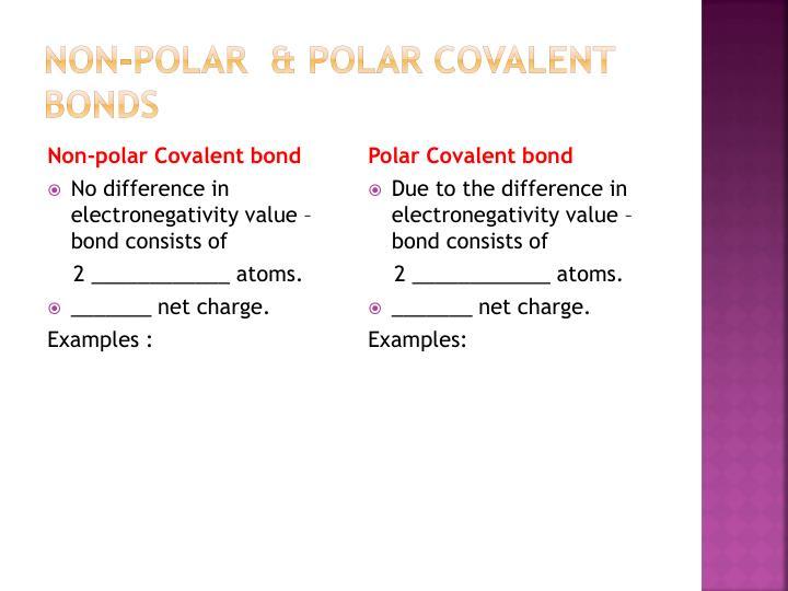 Non-polar  & polar covalent bonds