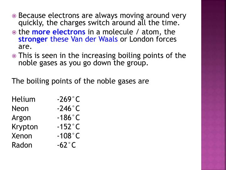 Because electrons are always moving around very quickly, the charges switch around all the time.