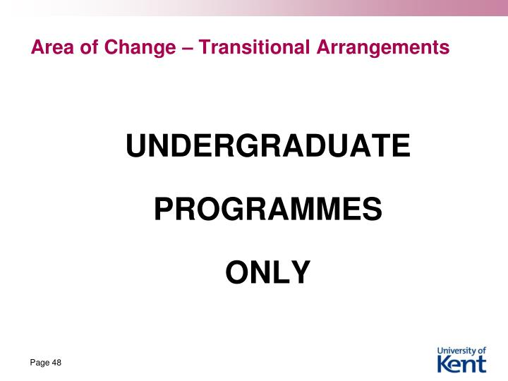 Area of Change – Transitional Arrangements