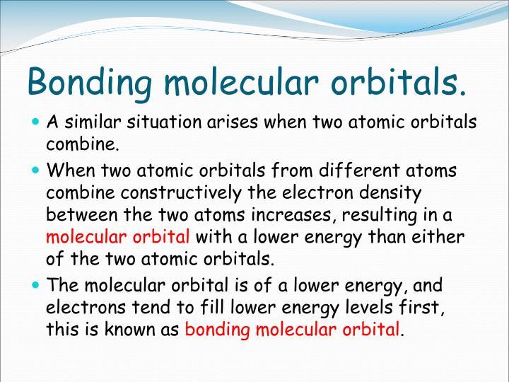 Bonding molecular orbitals.